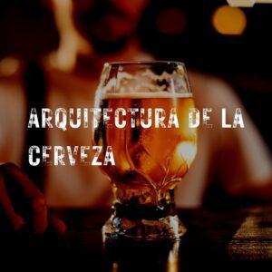 arquitectura de la cerveza